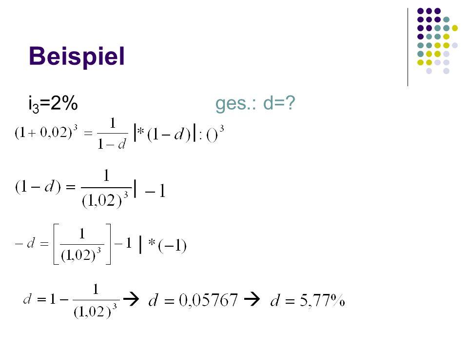 Beispiel i 3 =2%ges.: d=? | | | |
