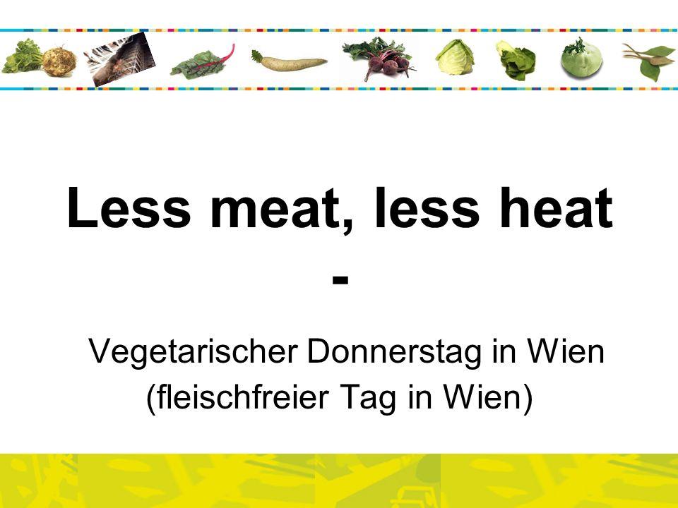 Less meat, less heat - Vegetarischer Donnerstag in Wien (fleischfreier Tag in Wien)