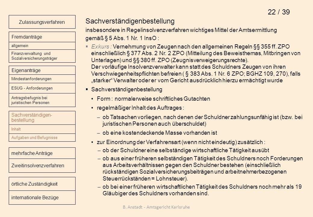 Sachverständigenbestellung insbesondere in Regelinsolvenzverfahren wichtiges Mittel der Amtsermittlung gemäß § 5 Abs. 1 Nr. 1 InsO : Exkurs : Vernehmu