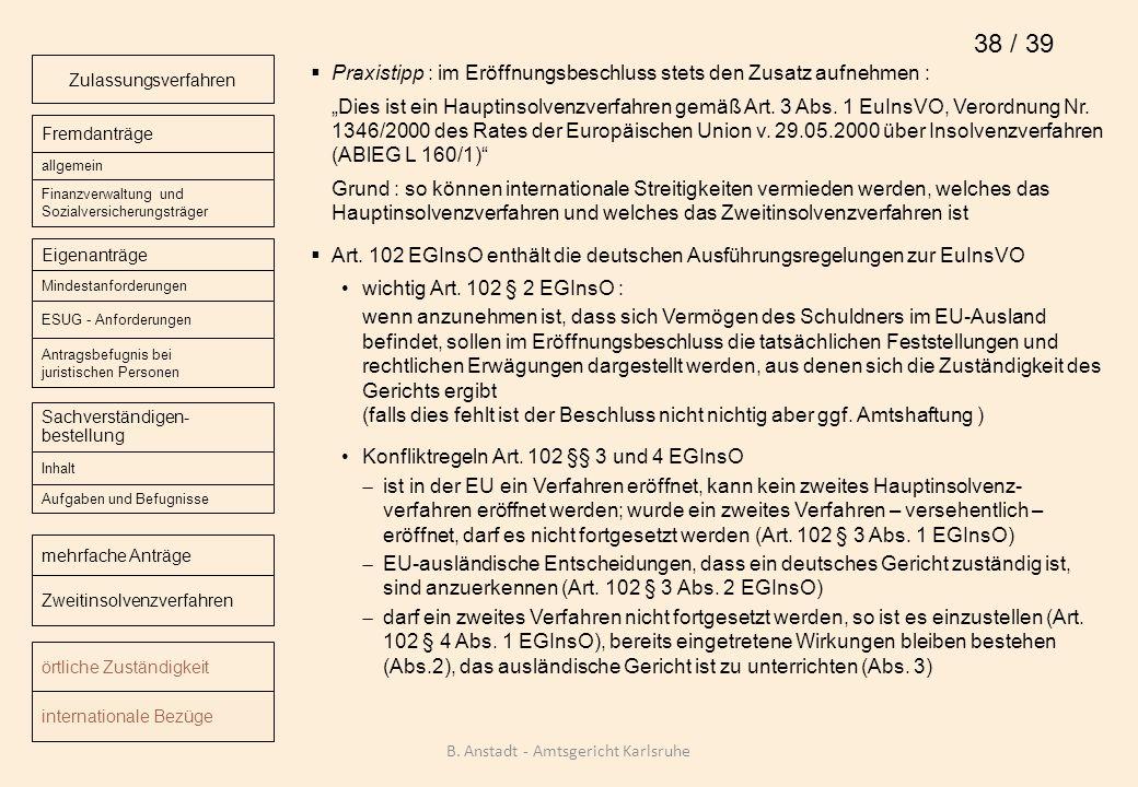 Praxistipp : im Eröffnungsbeschluss stets den Zusatz aufnehmen : Dies ist ein Hauptinsolvenzverfahren gemäß Art. 3 Abs. 1 EuInsVO, Verordnung Nr. 1346