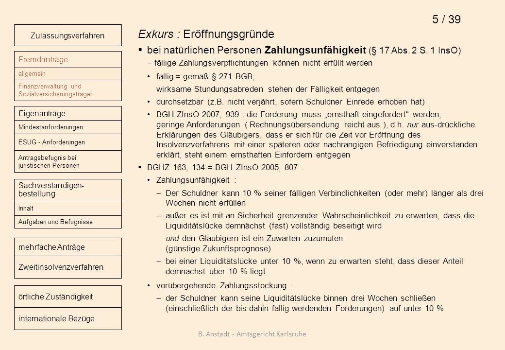 Exkurs : Eröffnungsgründe bei natürlichen Personen Zahlungsunfähigkeit (§ 17 Abs. 2 S. 1 InsO) = fällige Zahlungsverpflichtungen können nicht erfüllt