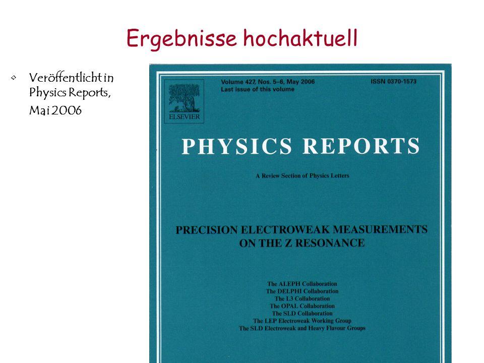 Ergebnisse hochaktuell Veröffentlicht in Physics Reports, Mai 2006