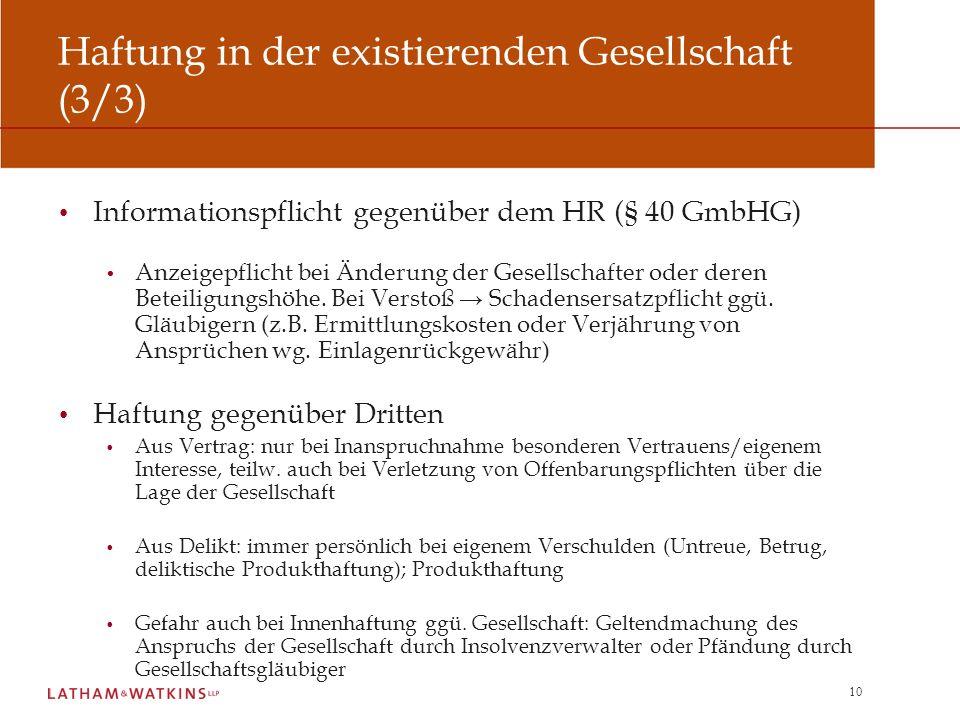 10 Haftung in der existierenden Gesellschaft (3/3) Informationspflicht gegenüber dem HR (§ 40 GmbHG) Anzeigepflicht bei Änderung der Gesellschafter od