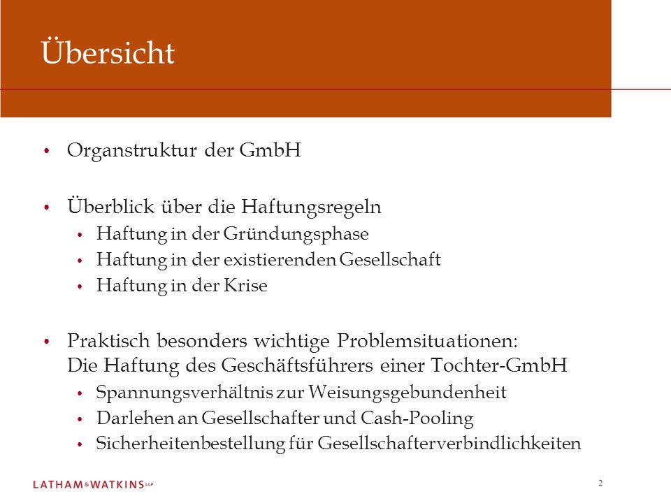 2 Übersicht Organstruktur der GmbH Überblick über die Haftungsregeln Haftung in der Gründungsphase Haftung in der existierenden Gesellschaft Haftung i