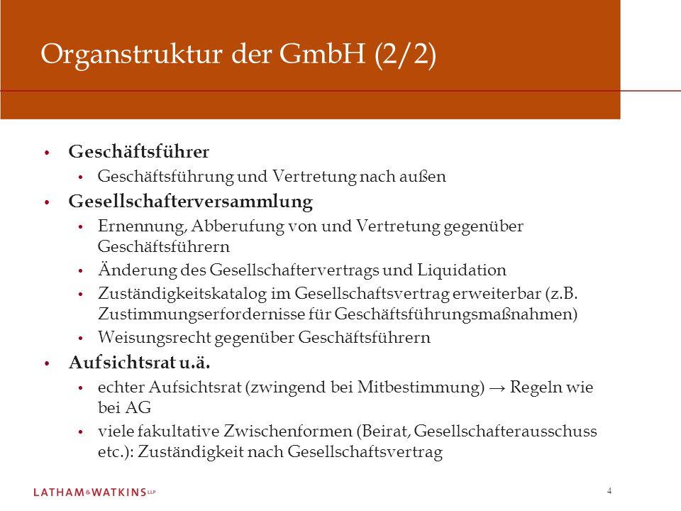 4 Organstruktur der GmbH (2/2) Geschäftsführer Geschäftsführung und Vertretung nach außen Gesellschafterversammlung Ernennung, Abberufung von und Vert