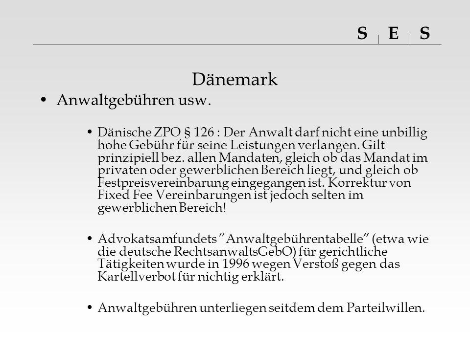SSE Dänemark Anwaltgebühren usw.Abrechnung nur nach Stundensätzen.