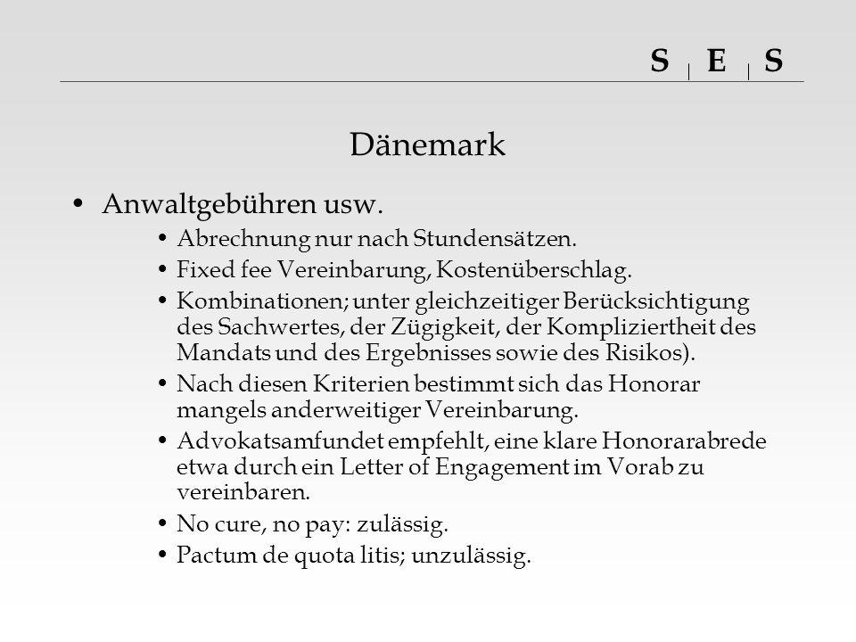 SSE Dänemark Anwaltgebühren usw. Abrechnung nur nach Stundensätzen.