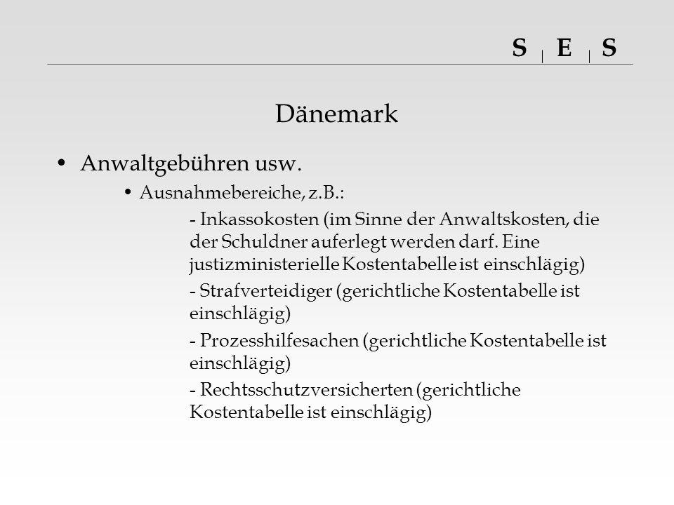 SSE Anwaltgebührenfragen und –vereinbarungen Kurzreferat Dänemark Fragen.