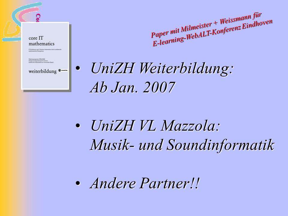 CoreITeM UniZH VL Mazzola: Musik- und Soundinformatik UniZH VL Mazzola: Musik- und Soundinformatik Andere Partner!.
