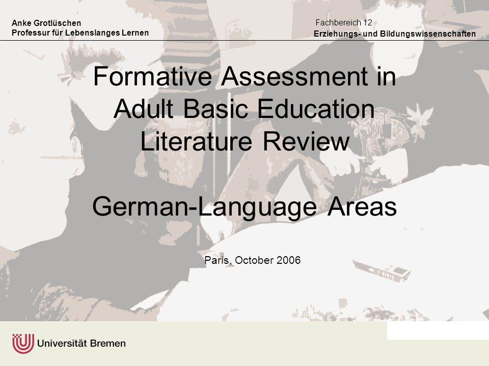 Anke Grotlüschen Professur für Lebenslanges Lernen Erziehungs- und Bildungswissenschaften Fachbereich 12 Formative Assessment in Adult Basic Education