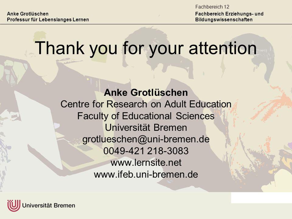 Anke Grotlüschen Professur für Lebenslanges Lernen Fachbereich Erziehungs- und Bildungswissenschaften Fachbereich 12 Thank you for your attention Anke