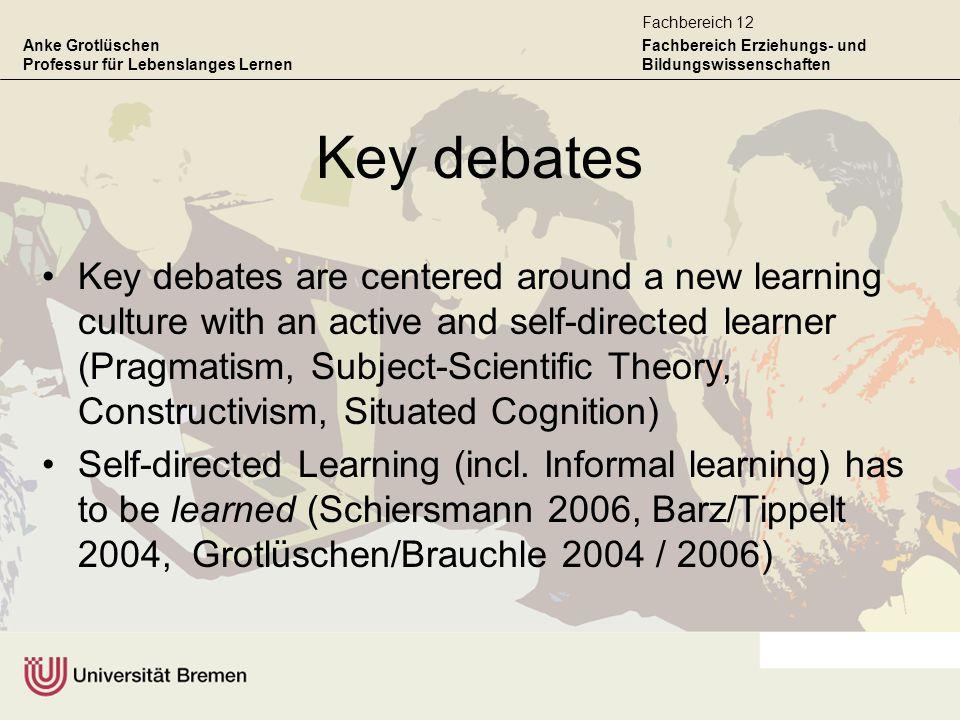 Anke Grotlüschen Professur für Lebenslanges Lernen Fachbereich Erziehungs- und Bildungswissenschaften Fachbereich 12 Key debates Key debates are cente