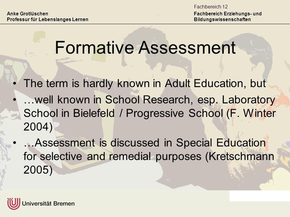 Anke Grotlüschen Professur für Lebenslanges Lernen Fachbereich Erziehungs- und Bildungswissenschaften Fachbereich 12 Formative Assessment The term is
