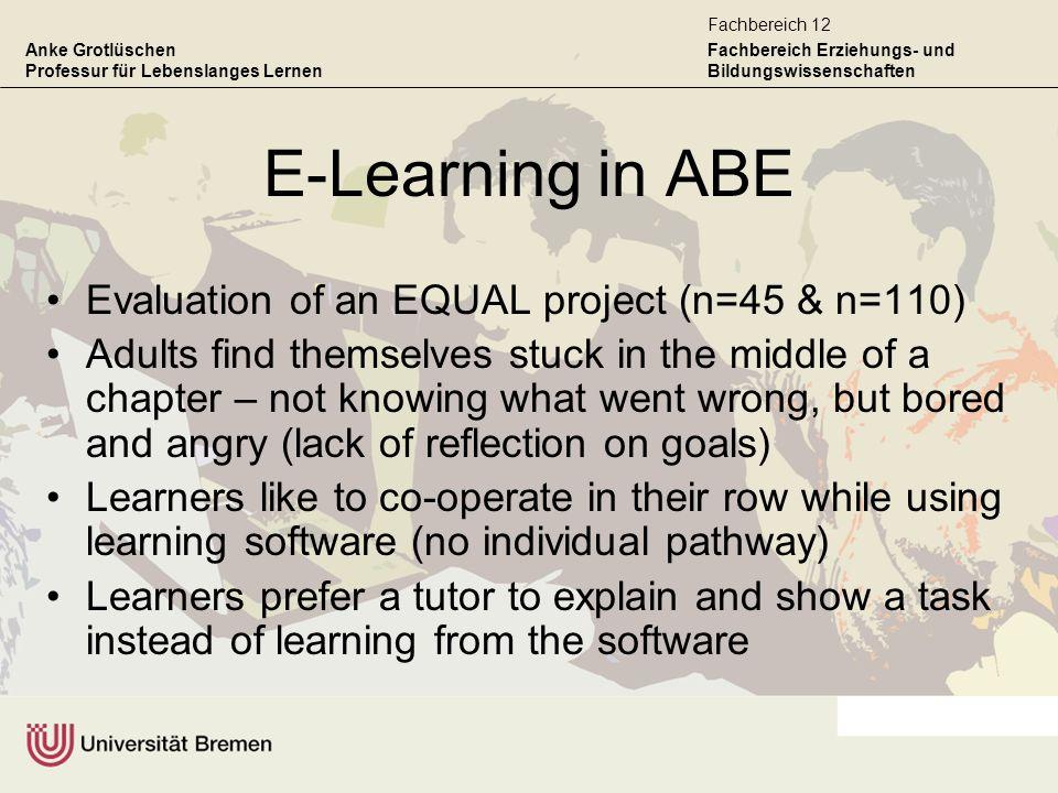 Anke Grotlüschen Professur für Lebenslanges Lernen Fachbereich Erziehungs- und Bildungswissenschaften Fachbereich 12 E-Learning in ABE Evaluation of a