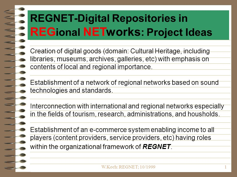 W.Koch: REGNET; 10/19991 Creation of digital goods (domain: Cultural Heritage, including libraries, museums, archives, galleries, etc) with emphasis o