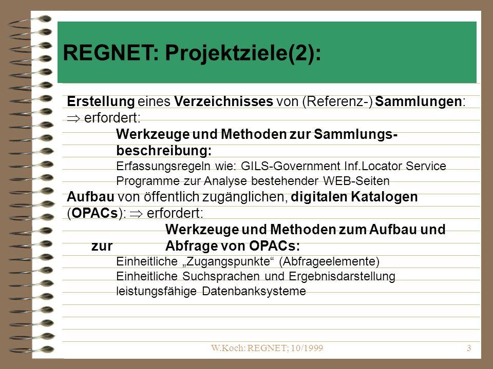 W.Koch: REGNET; 10/19993 Erstellung eines Verzeichnisses von (Referenz-) Sammlungen: erfordert: Werkzeuge und Methoden zur Sammlungs- beschreibung: Er