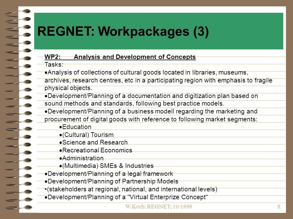 W.Koch: REGNET; 10/19998 WP2:Analysis and Development of Concepts Tasks: Analysis of collections of cultural goods located in libraries, museums, arch