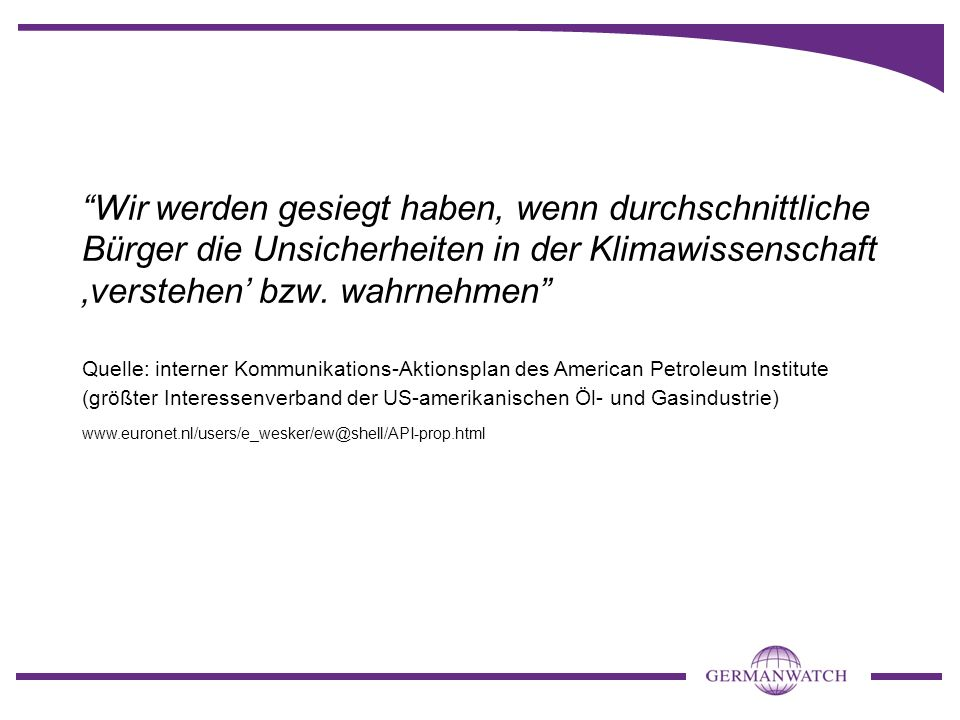 Der Fall ExxonMobil ExxonMobil (in Deutschland unter Esso firmierend) hat eine Strategie der Desinformation betrieben ca.