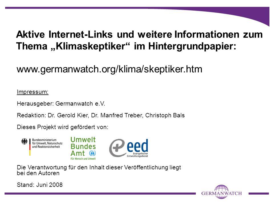 Aktive Internet-Links und weitere Informationen zum Thema Klimaskeptiker im Hintergrundpapier: www.germanwatch.org/klima/skeptiker.htm Impressum: Herausgeber: Germanwatch e.V.