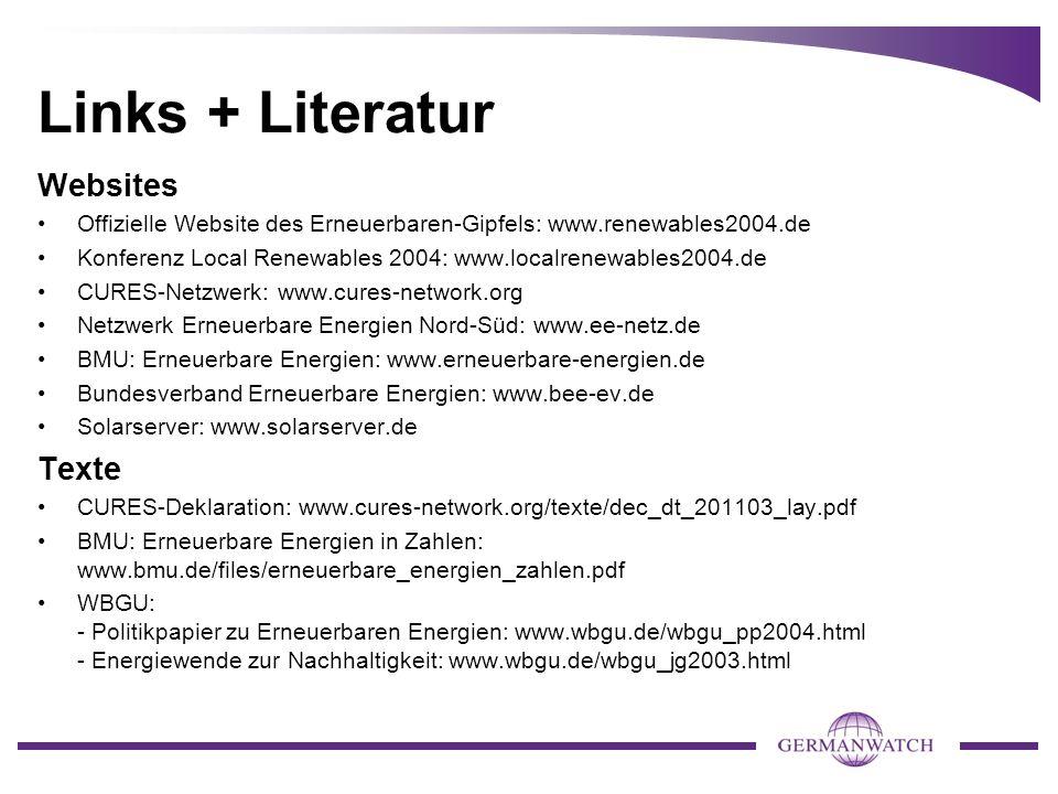 Links + Literatur Websites Offizielle Website des Erneuerbaren-Gipfels: www.renewables2004.de Konferenz Local Renewables 2004: www.localrenewables2004