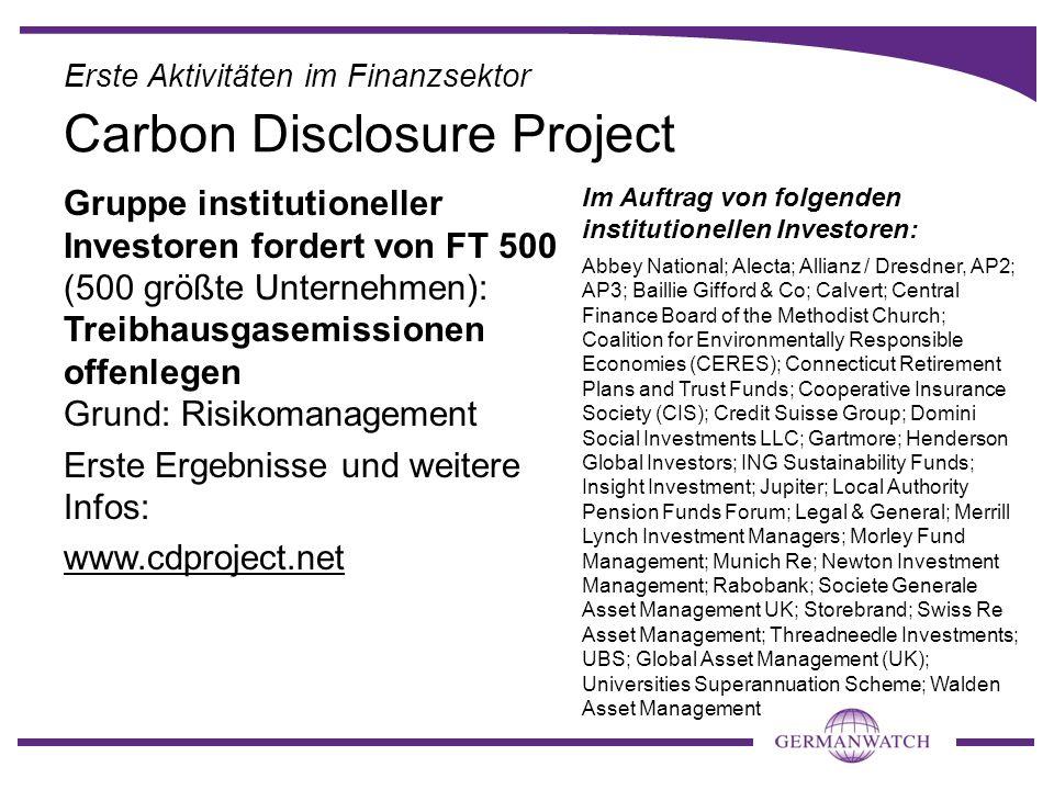 Gruppe institutioneller Investoren fordert von FT 500 (500 größte Unternehmen): Treibhausgasemissionen offenlegen Grund: Risikomanagement Erste Ergebn