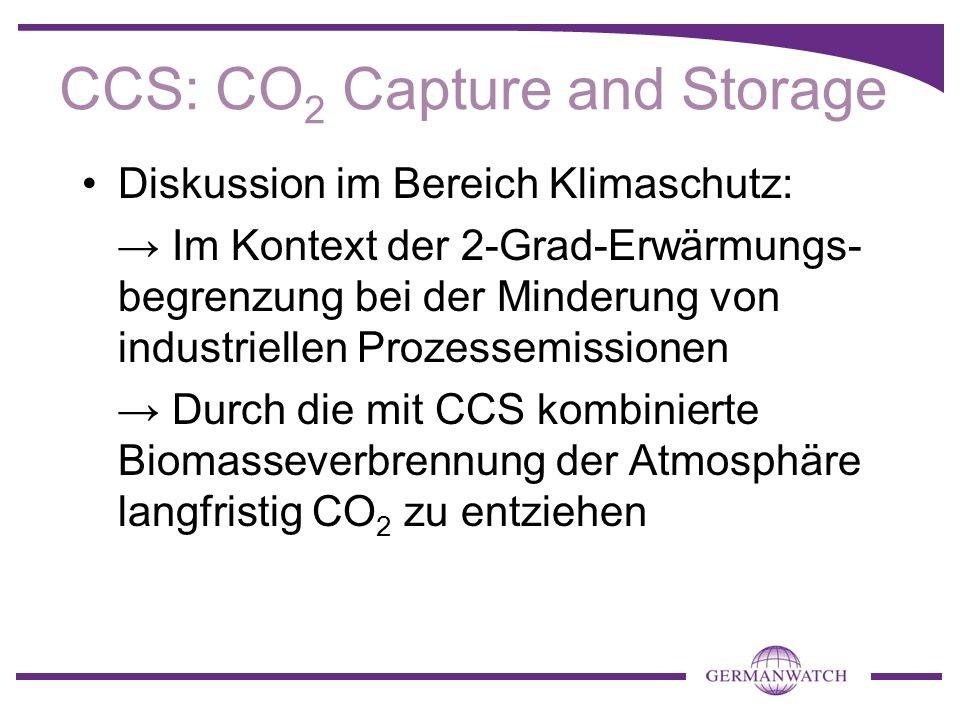 Greenpeace und BUND CCS dient lediglich der Rechtfertigung neuer Kohlekraftwerke Großtechnische Realisierbarkeit von CCS kommt als Beitrag zum Klimawandel zu spät Keine Garantie für Transport- und Lagerungssicherheit Ungeklärte Haftungsfragen