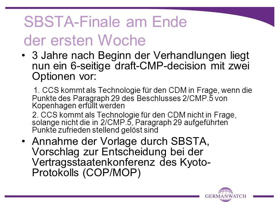 SBSTA-Finale am Ende der ersten Woche 3 Jahre nach Beginn der Verhandlungen liegt nun ein 6-seitige draft-CMP-decision mit zwei Optionen vor: 1. CCS k