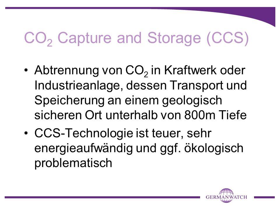 CO 2 Capture and Storage (CCS) Abtrennung von CO 2 in Kraftwerk oder Industrieanlage, dessen Transport und Speicherung an einem geologisch sicheren Or