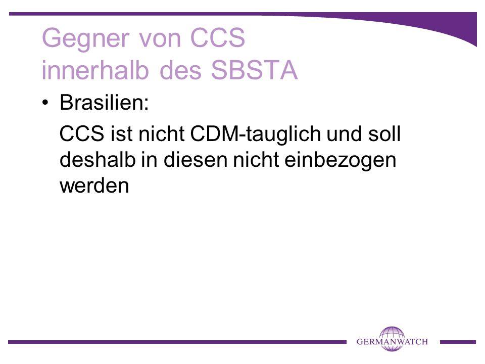 Gegner von CCS innerhalb des SBSTA Brasilien: CCS ist nicht CDM-tauglich und soll deshalb in diesen nicht einbezogen werden