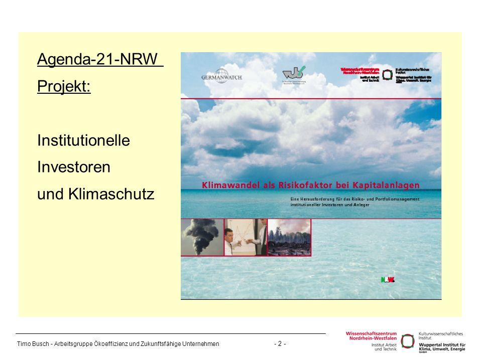 Timo Busch - Arbeitsgruppe Ökoeffizienz und Zukunftsfähige Unternehmen - 2 - Agenda-21-NRW Projekt: Institutionelle Investoren und Klimaschutz
