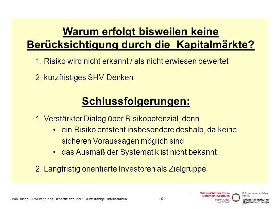 Timo Busch - Arbeitsgruppe Ökoeffizienz und Zukunftsfähige Unternehmen - 6 - Warum erfolgt bisweilen keine Berücksichtigung durch die Kapitalmärkte.