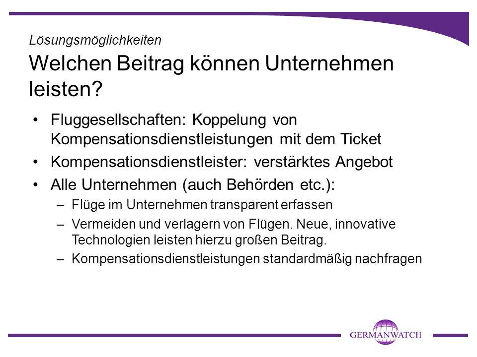 Fluggesellschaften: Koppelung von Kompensationsdienstleistungen mit dem Ticket Kompensationsdienstleister: verstärktes Angebot Alle Unternehmen (auch
