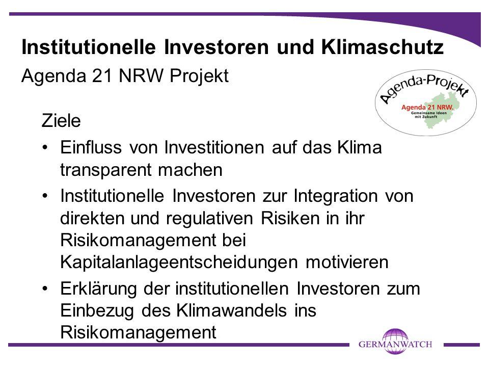 Institutionelle Investoren und Klimaschutz Agenda 21 NRW Projekt Ziele Einfluss von Investitionen auf das Klima transparent machen Institutionelle Inv