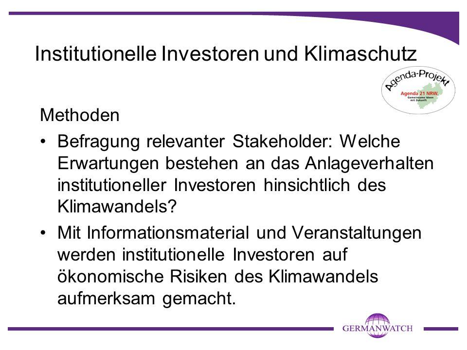 Institutionelle Investoren und Klimaschutz Methoden Befragung relevanter Stakeholder: Welche Erwartungen bestehen an das Anlageverhalten institutionel