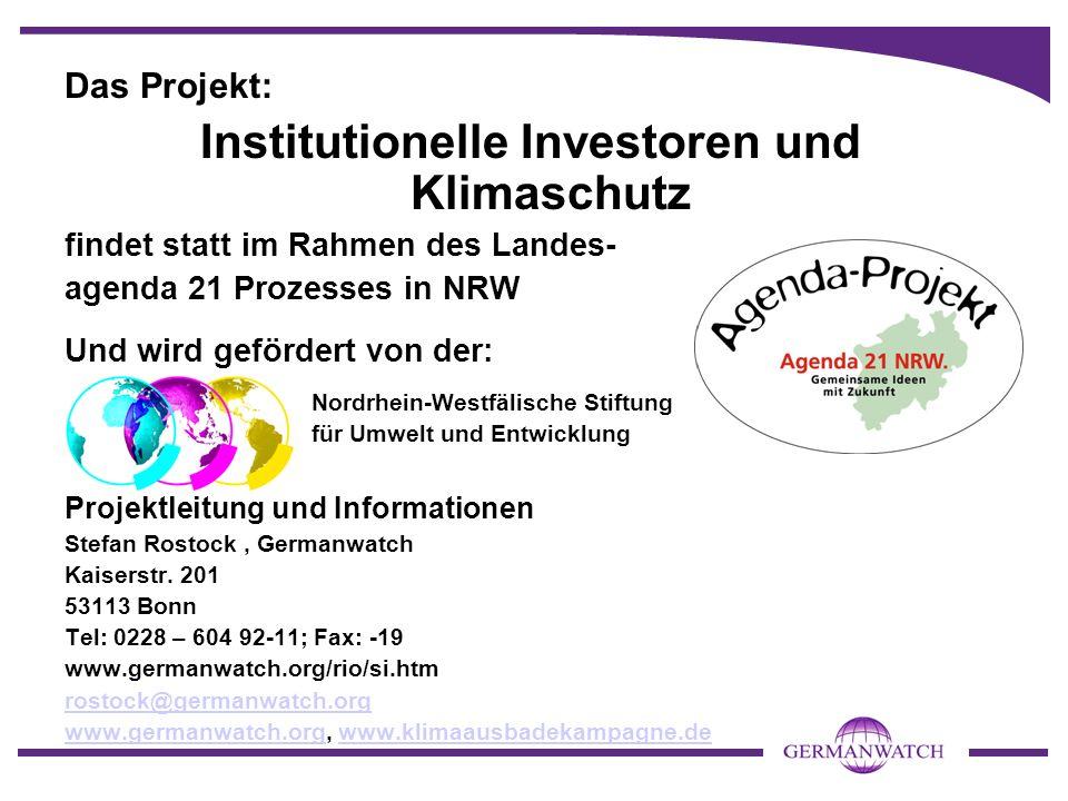 Das Projekt: Institutionelle Investoren und Klimaschutz findet statt im Rahmen des Landes- agenda 21 Prozesses in NRW Und wird gefördert von der: Nord