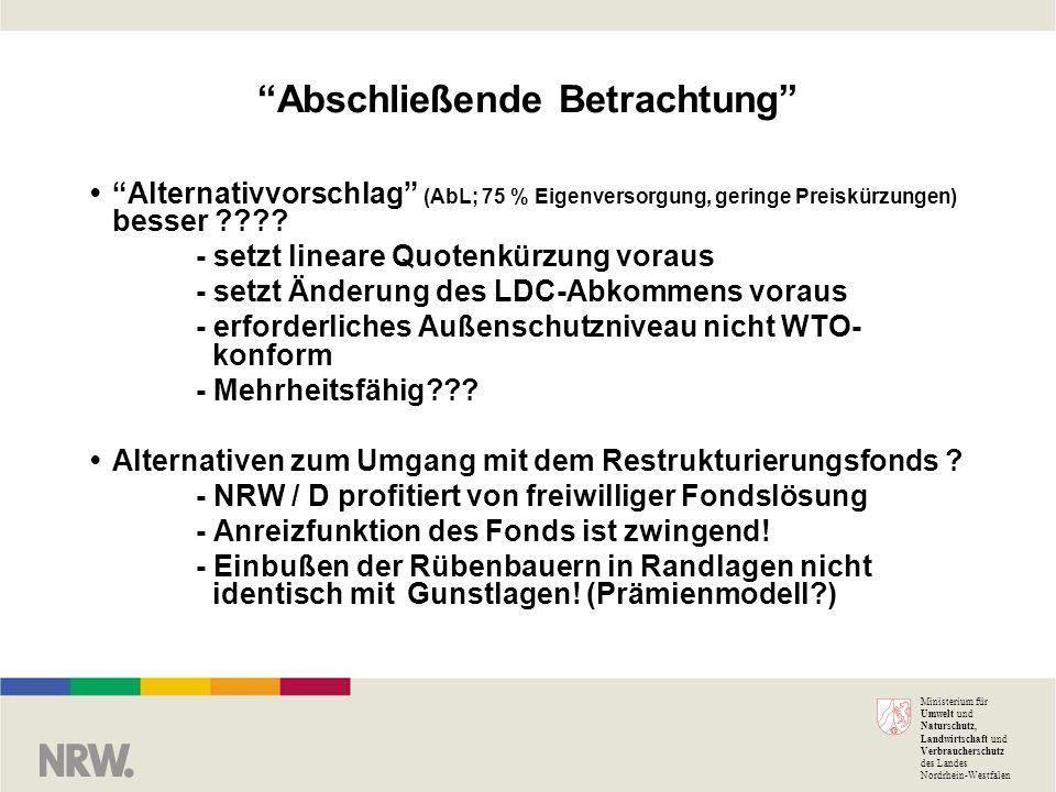 Ministerium für Umwelt und Naturschutz, Landwirtschaft und Verbraucherschutz des Landes Nordrhein-Westfalen Abschließende Betrachtung Alternativvorschlag (AbL; 75 % Eigenversorgung, geringe Preiskürzungen) besser .