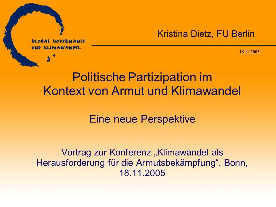 18.11.2005 Politische Partizipation im Kontext von Armut und Klimawandel Eine neue Perspektive Vortrag zur Konferenz Klimawandel als Herausforderung für die Armutsbekämpfung.