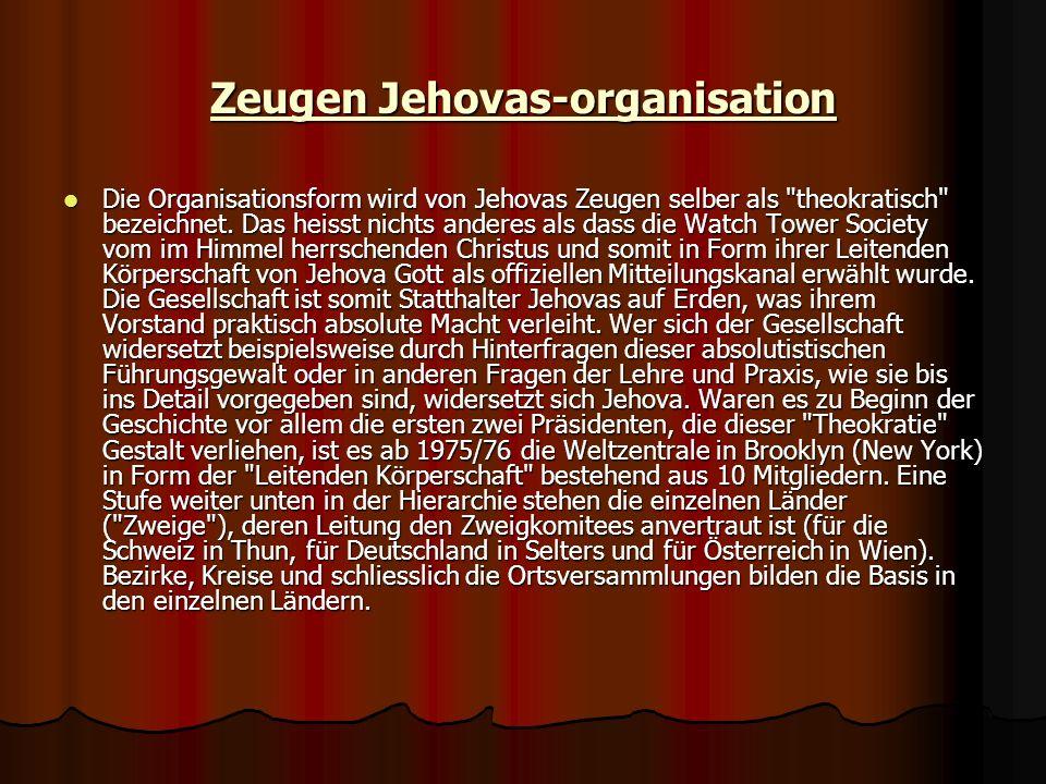 Zeugen Jehovas-organisation Die Organisationsform wird von Jehovas Zeugen selber als