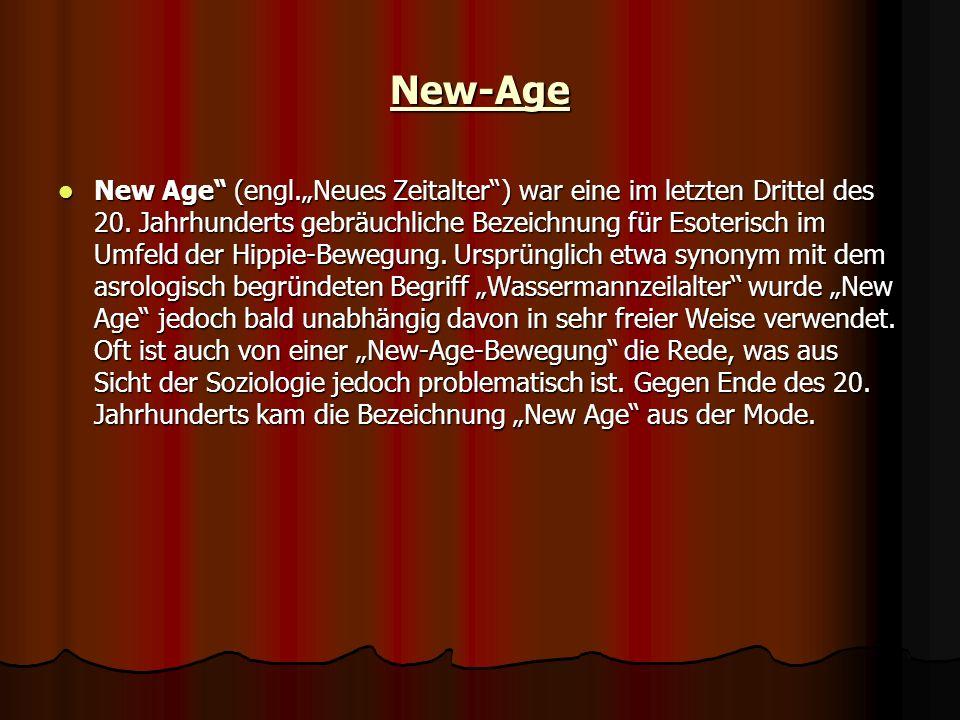 New-Age New Age (engl.Neues Zeitalter) war eine im letzten Drittel des 20. Jahrhunderts gebräuchliche Bezeichnung für Esoterisch im Umfeld der Hippie-