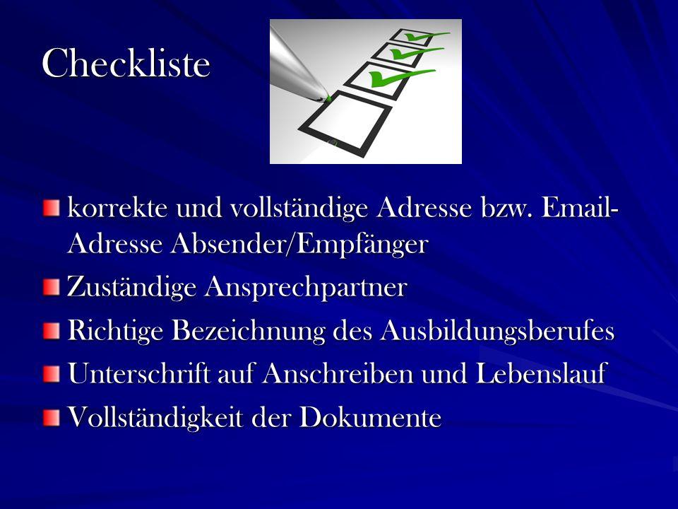 Checkliste korrekte und vollständige Adresse bzw. Email- Adresse Absender/Empfänger Zuständige Ansprechpartner Richtige Bezeichnung des Ausbildungsber
