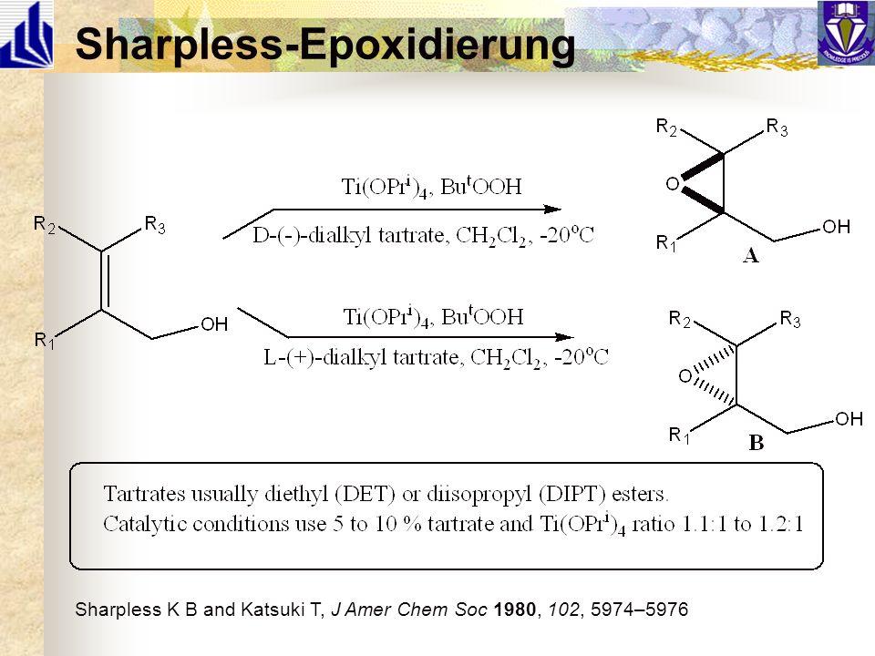 Sharpless-Epoxidierung Sharpless K B and Katsuki T, J Amer Chem Soc 1980, 102, 5974–5976