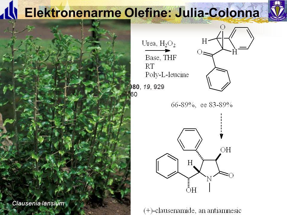 Elektronenarme Olefine: Julia-Colonna Juliá et al., Angew Chemie Int Ed Engl 1980, 19, 929 Cappi et al., Chem Comm 1998, 1159-1160 Clausenia lansium