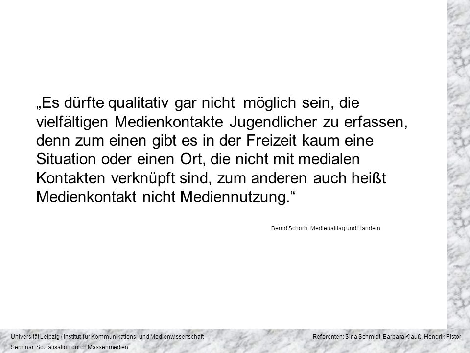 Universität Leipzig / Institut für Kommunikations- und Medienwissenschaft Referenten: Sina Schmidt, Barbara Klauß, Hendrik Pistor Seminar: Sozialisation durch Massenmedien 60 66 55 52 70 80 47 63 81 90 51 57 45 34 39 45 56 61 57 73 47 67 43 45 65 79 0 10 20 30 40 50 60 70 80 90 100 Gesamt Jungen 6-7Jahre 8-9Jahre 10-11Jahre12-13Jahre West Ost Grundschule Hauptschule Realschule Gymasium 2000Gesamt 1999Gesamt -PC-Nutzung Kinder KIM 2000 6.