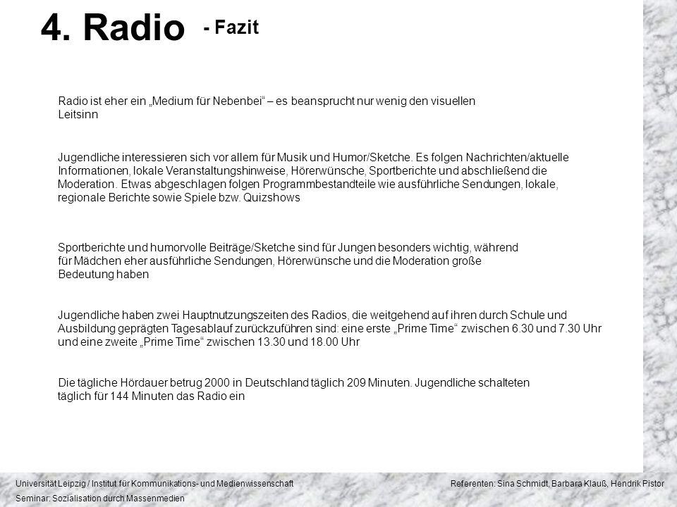Universität Leipzig / Institut für Kommunikations- und Medienwissenschaft Referenten: Sina Schmidt, Barbara Klauß, Hendrik Pistor Seminar: Sozialisation durch Massenmedien 4.