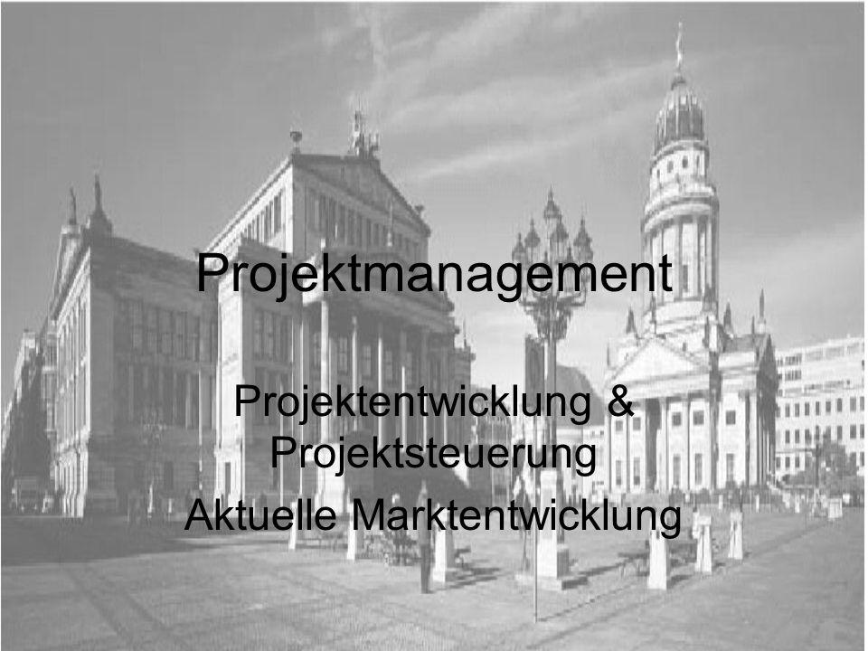 Projektmanagement Projektentwicklung & Projektsteuerung Aktuelle Marktentwicklung