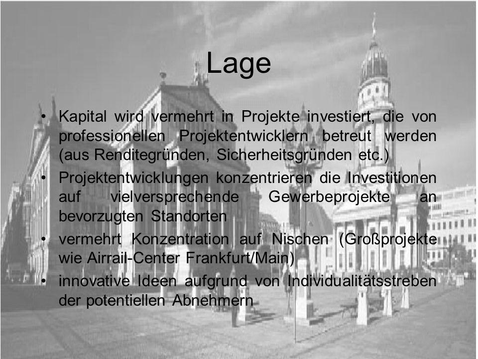 Lage Kapital wird vermehrt in Projekte investiert, die von professionellen Projektentwicklern betreut werden (aus Renditegründen, Sicherheitsgründen e