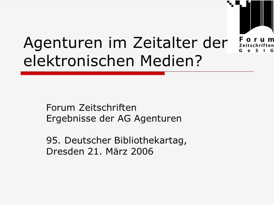 AG Agenturen Erörterung der Rolle der Agenturen im Bereich elektronischen Medien.