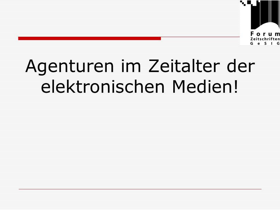 Agenturen im Zeitalter der elektronischen Medien!