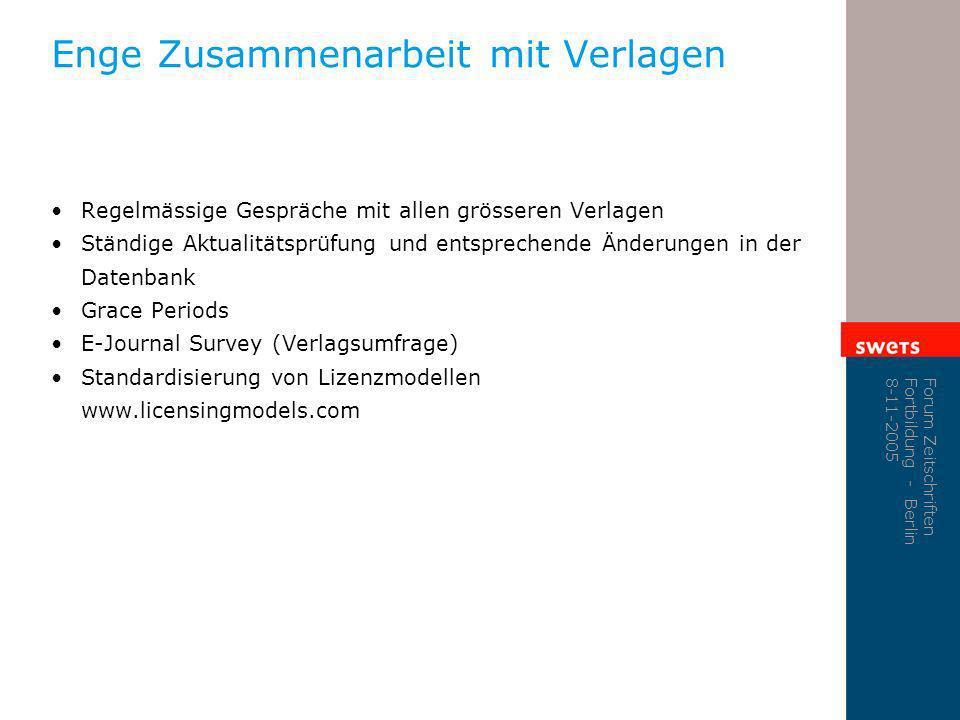 Forum Zeitschriften Fortbildung - Berlin 8-11-2005 Enge Zusammenarbeit mit Verlagen Regelmässige Gespräche mit allen grösseren Verlagen Ständige Aktua