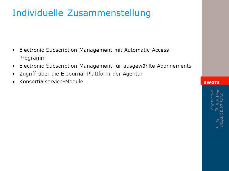 Forum Zeitschriften Fortbildung - Berlin 8-11-2005 Individuelle Zusammenstellung Electronic Subscription Management mit Automatic Access Programm Elec